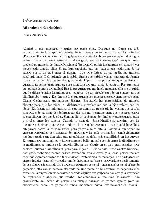 El oficio de maestro (cuentos)Mi profesora Gloria Ojeda.Enrique AraújoviedoAdmiré a mis maestros y quise ser como ellos. D...