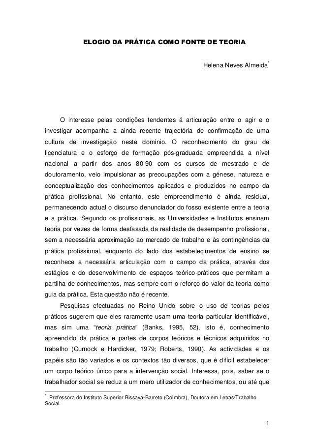 ELOGIO DA PRÁTICA COMO FONTE DE TEORIA                                                                 Helena Neves Almeid...