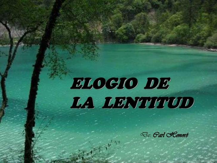 ELOGIO DELA LENTITUD      De: Carl Honoré