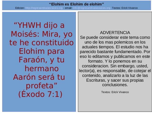 "Edicion: http://regresandoalasraices.org - email: info@regresandoalasraices.org Textos: Erick Vivanco  1  ""Elohim es Elohi..."