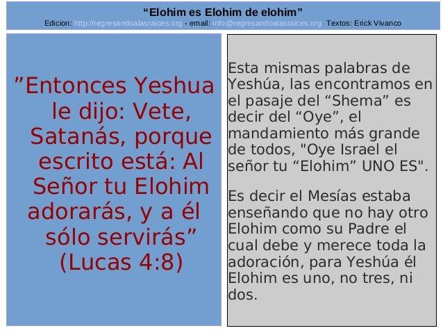 "Edicion: http://regresandoalasraices.org - email: info@regresandoalasraices.org Textos: Erick Vivanco  11  ""Elohim es Eloh..."