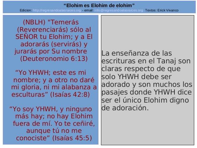 "Edicion: http://regresandoalasraices.org - email: info@regresandoalasraices.org Textos: Erick Vivanco  12  ""Elohim es Eloh..."