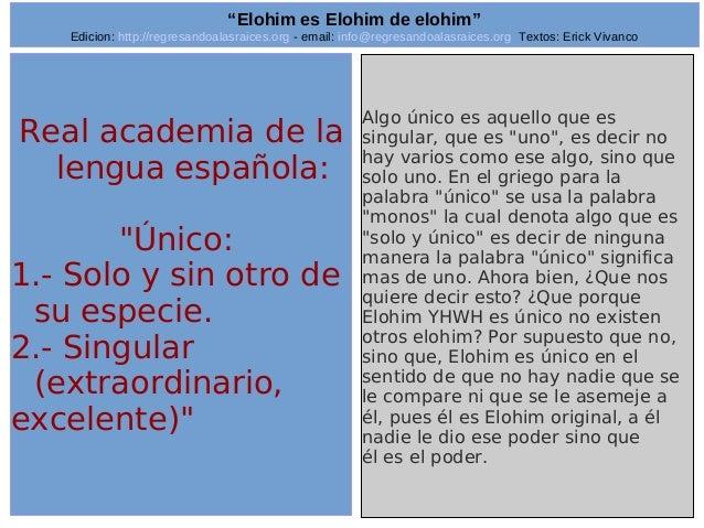 "Edicion: http://regresandoalasraices.org - email: info@regresandoalasraices.org Textos: Erick Vivanco  14  ""Elohim es Eloh..."