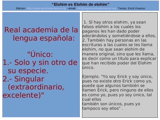 "Edicion: http://regresandoalasraices.org - email: info@regresandoalasraices.org Textos: Erick Vivanco  15  ""Elohim es Eloh..."