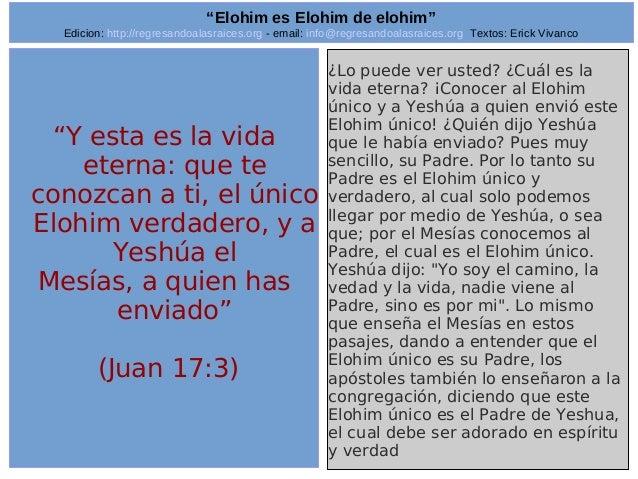 "Edicion: http://regresandoalasraices.org - email: info@regresandoalasraices.org Textos: Erick Vivanco  18  ""Elohim es Eloh..."