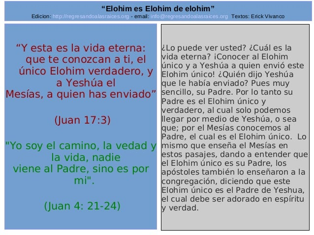 "Edicion: http://regresandoalasraices.org - email: info@regresandoalasraices.org Textos: Erick Vivanco  19  ""Elohim es Eloh..."