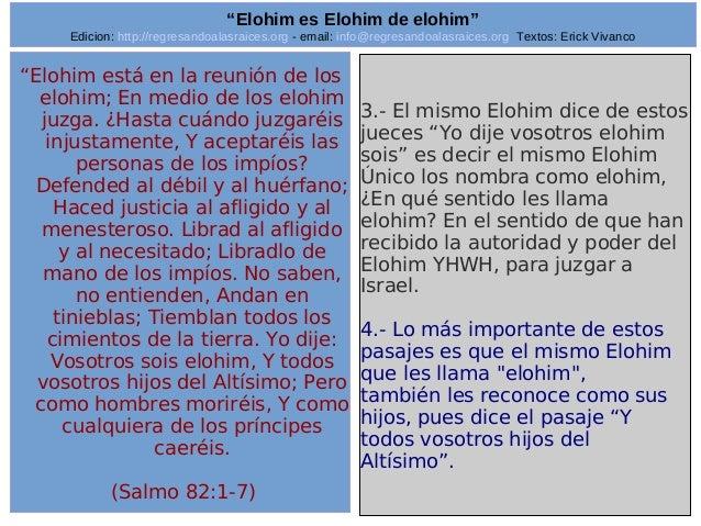 "Edicion: http://regresandoalasraices.org - email: info@regresandoalasraices.org Textos: Erick Vivanco  25  ""Elohim es Eloh..."