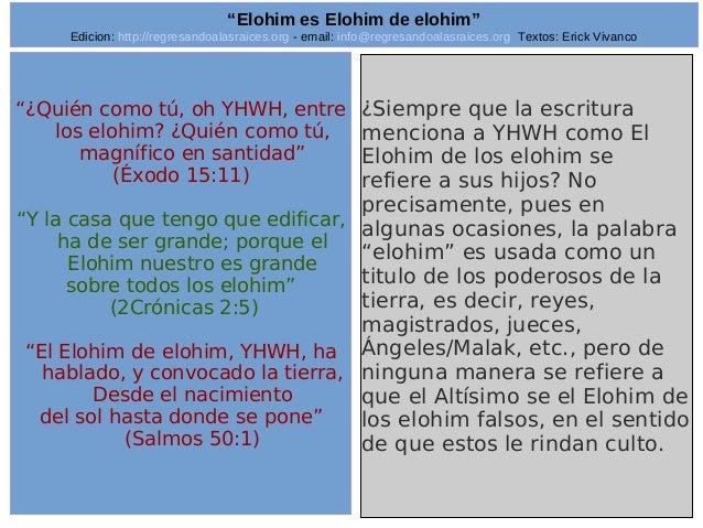 "Edicion: http://regresandoalasraices.org - email: info@regresandoalasraices.org Textos: Erick Vivanco  27  ""Elohim es Eloh..."
