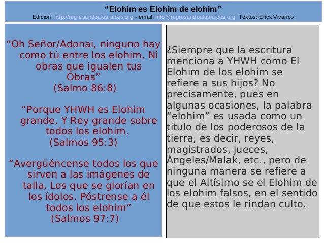 "Edicion: http://regresandoalasraices.org - email: info@regresandoalasraices.org Textos: Erick Vivanco  28  ""Elohim es Eloh..."