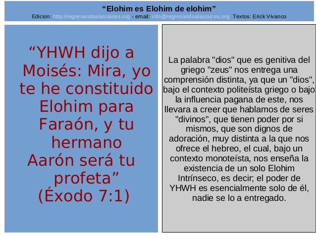 "Edicion: http://regresandoalasraices.org - email: info@regresandoalasraices.org Textos: Erick Vivanco  3  ""Elohim es Elohi..."