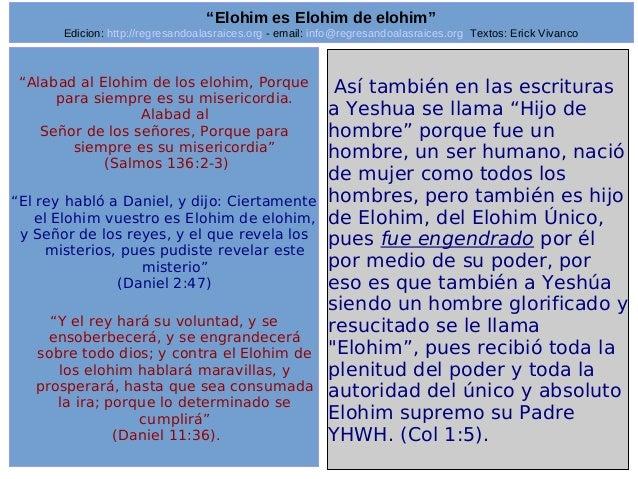 "Edicion: http://regresandoalasraices.org - email: info@regresandoalasraices.org Textos: Erick Vivanco  32  ""Elohim es Eloh..."