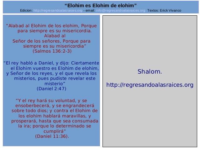"Edicion: http://regresandoalasraices.org - email: info@regresandoalasraices.org Textos: Erick Vivanco  33  ""Elohim es Eloh..."