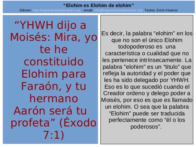 "Edicion: http://regresandoalasraices.org - email: info@regresandoalasraices.org Textos: Erick Vivanco  7  ""Elohim es Elohi..."