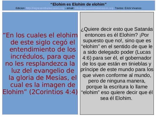 "Edicion: http://regresandoalasraices.org - email: info@regresandoalasraices.org Textos: Erick Vivanco  8  ""Elohim es Elohi..."