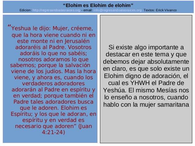 "Edicion: http://regresandoalasraices.org - email: info@regresandoalasraices.org Textos: Erick Vivanco  9  ""Elohim es Elohi..."