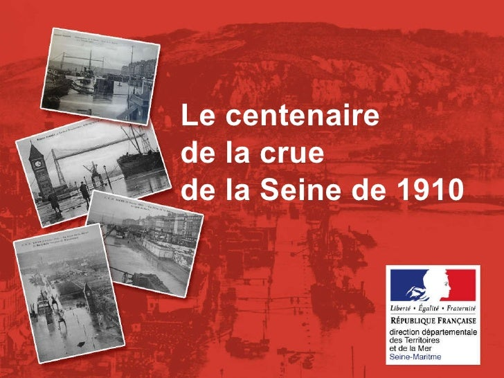 Gérer les risques technologiques -  20 janvier 2010 - Rouen Le centenaire de la crue de la Seine de 1910