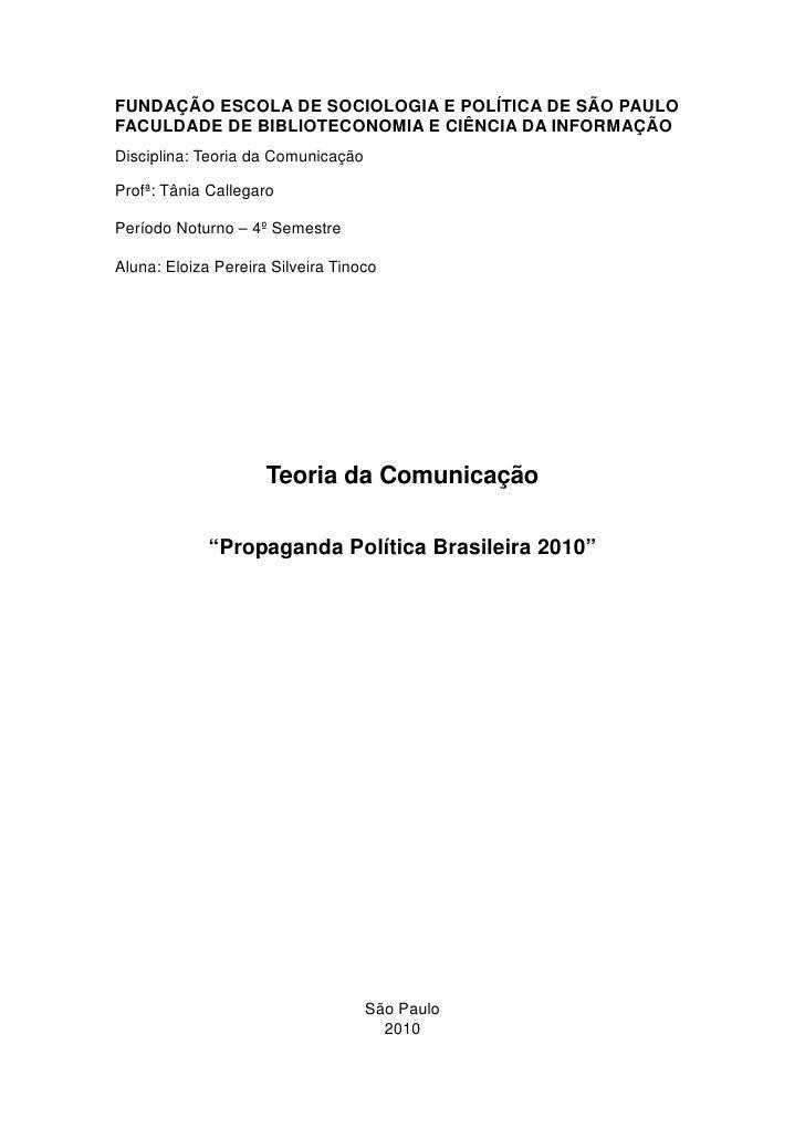 FUNDAÇÃO ESCOLA DE SOCIOLOGIA E POLÍTICA DE SÃO PAULO FACULDADE DE BIBLIOTECONOMIA E CIÊNCIA DA INFORMAÇÃO Disciplina: Teo...