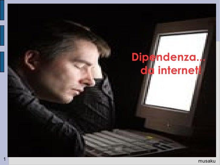 Dipendenza... da internet! elona musaku musaku