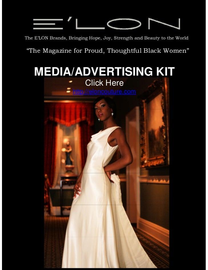 """The Magazine for Proud, Thoughtful Black Women""  MEDIA/ADVERTISING KIT                 Click Here             http://elon..."