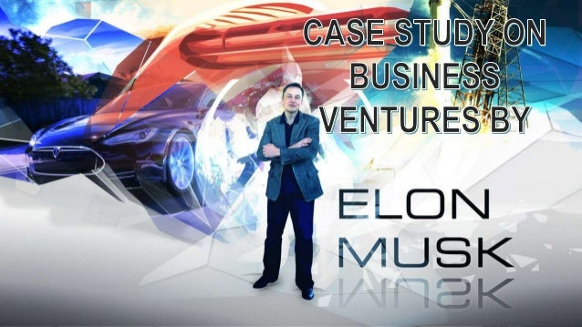• Born in 1971, South Africa • At age 12, Musk taught himself computer programming and created a video game called Blastar...