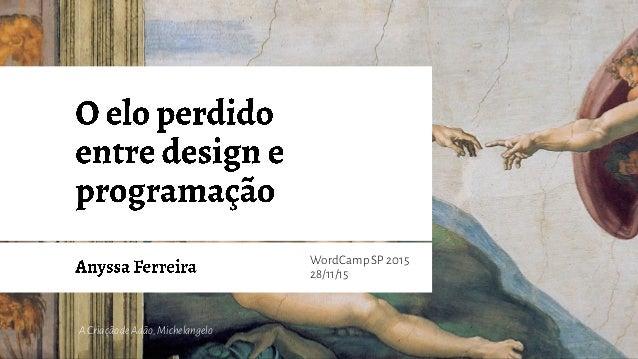 WordCamp SP 2015 28/11/15 ACriaçãodeAdão,Michelangelo