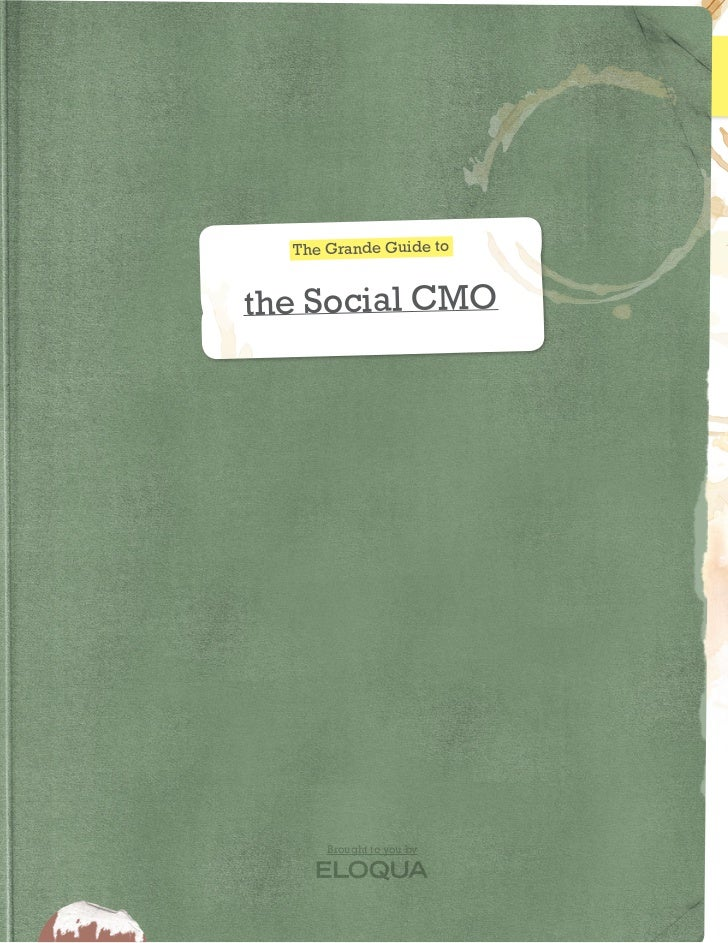 The Grande Guide to                            the Social CMO                                  Brought to you by© 2011 ELO...