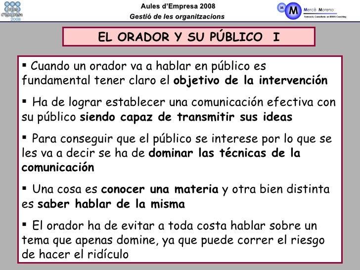 EL ORADOR Y SU PÚBLICO  I <ul><li>Cuando un orador va a hablar en público es fundamental tener claro el  objetivo de la in...