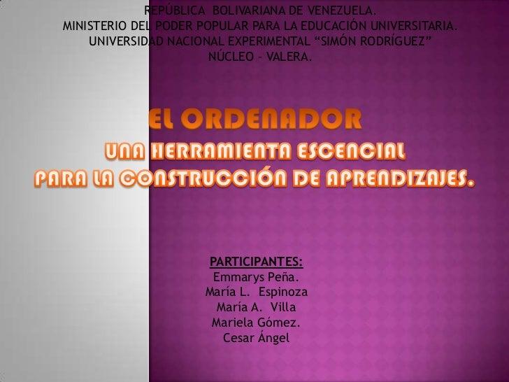 REPÚBLICA BOLIVARIANA DE VENEZUELA.MINISTERIO DEL PODER POPULAR PARA LA EDUCACIÓN UNIVERSITARIA.    UNIVERSIDAD NACIONAL E...