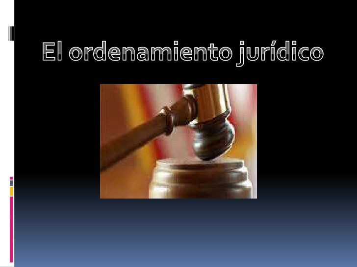 El ordenamiento jurídico <br />