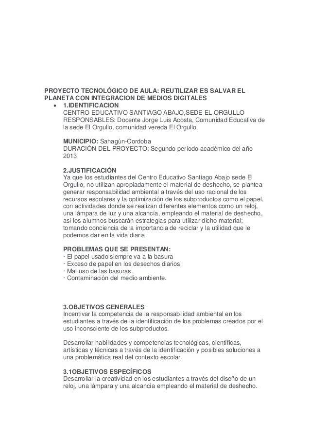 PROYECTO TECNOLÓGICO DE AULA: REUTILIZAR ES SALVAR EL PLANETA CON INTEGRACION DE MEDIOS DIGITALES  1.IDENTIFICACION CENTR...