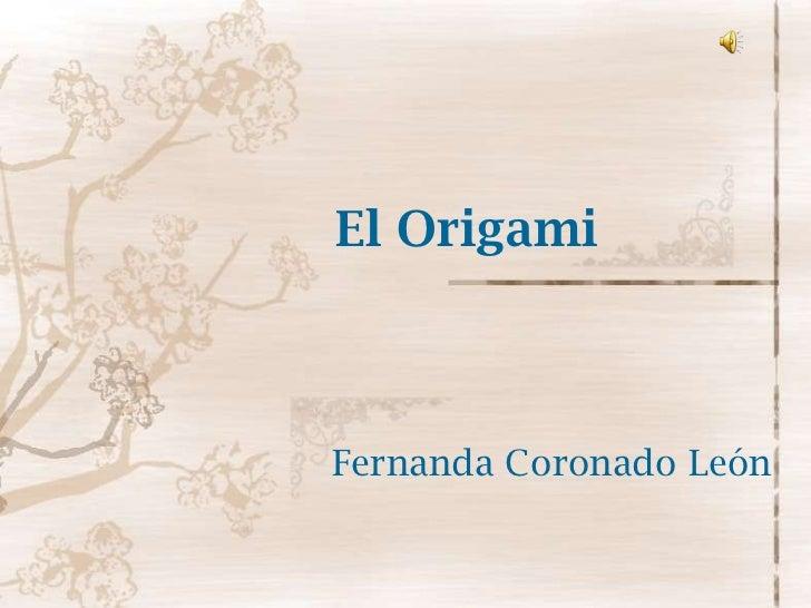 El Origami Fernanda Coronado León
