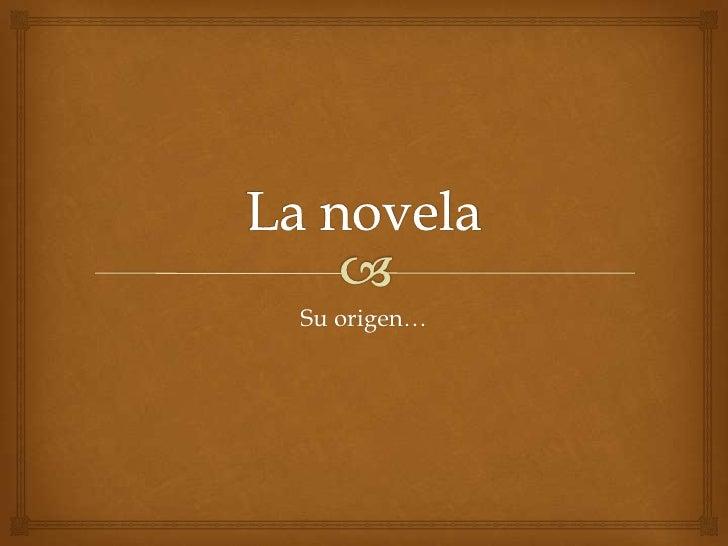 El origen de la novela