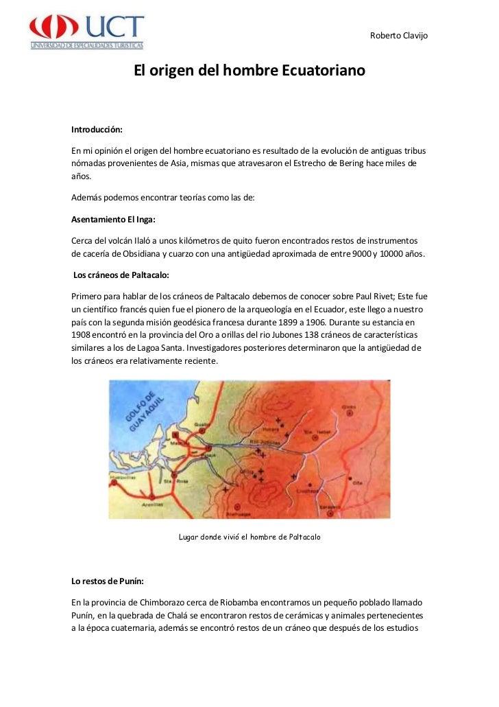 Roberto Clavijo                El origen del hombre EcuatorianoIntroducción:En mi opinión el origen del hombre ecuatoriano...
