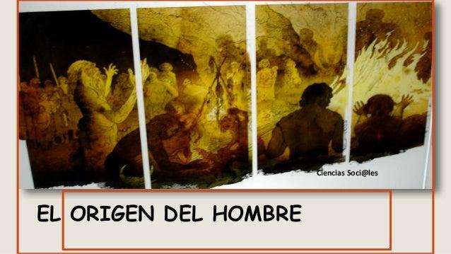 EL ORIGEN DEL HOMBRE Ciencias Soci@les