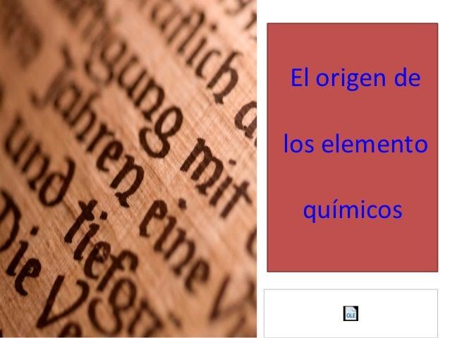 El origen delos elemento químicos