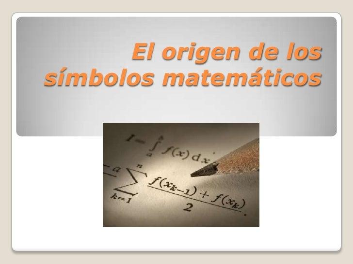 El origen de lossímbolos matemáticos
