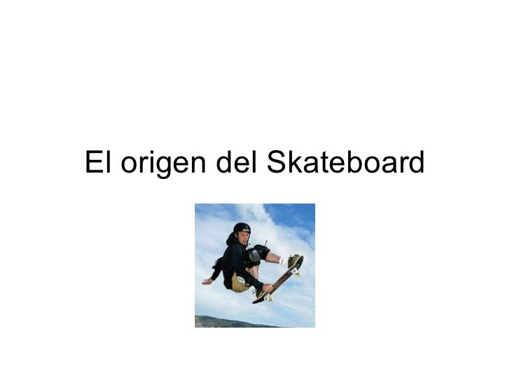 El origen del Skateboard