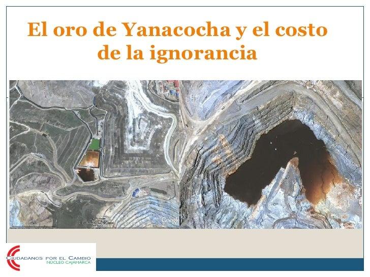 El oro de Yanacocha y el costo       de la ignorancia