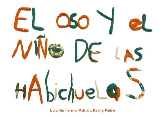 Luis, Guillermo, Adrián, Raúl y Pedro