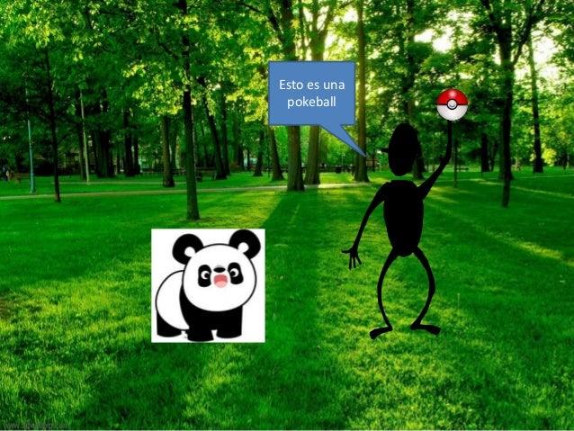 Yo voy al baño y veo que robaste a los pokemons