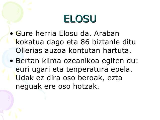 ELOSUELOSU • Gure herria Elosu da. Araban kokatua dago eta 86 biztanle ditu Ollerias auzoa kontutan hartuta. • Bertan klim...