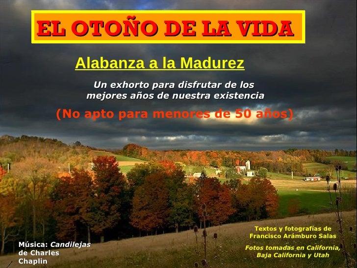 EL OTOÑO DE LA VIDA Alabanza a la Madurez Un exhorto para disfrutar de los  mejores años de nuestra existencia (No apto pa...