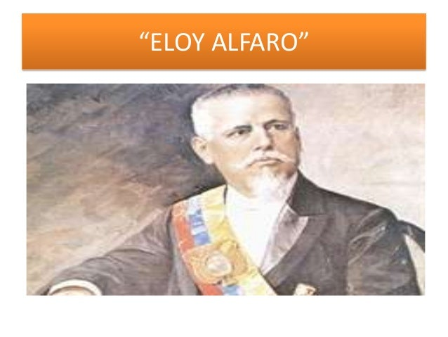 """""""ELOY ALFARO"""""""