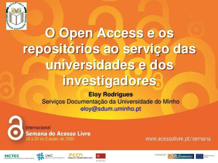 O Open Access e os repositórios ao serviço das universidades e dos investigadores<br />Eloy RodriguesServiços Documentação...