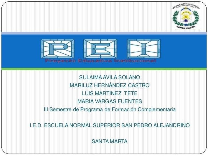 SULAIMA AVILA SOLANO<br />MARILUZ HERNÀNDEZ CASTRO<br />LUIS MARTINEZ  TETE<br />MARIA VARGAS FUENTES<br />III Semestre de...