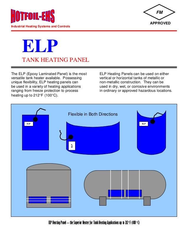 ELP TANK HEATING PANEL The ELP (Epoxy Laminated Panel) is the most ELP Heating Panels can be used on either versatile tank...