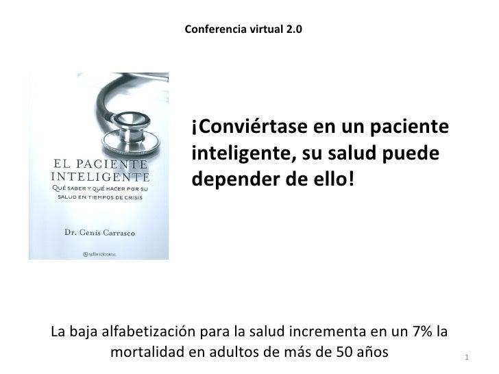 Conferencia virtual 2.0                    ¡Conviértase en un paciente                    inteligente, su salud puede     ...