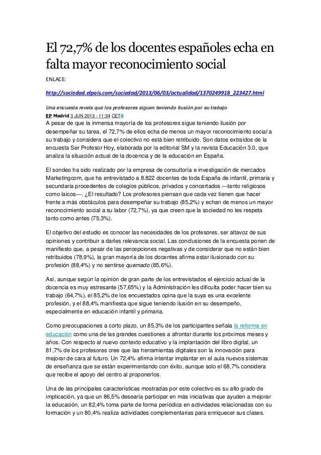El 72,7% de los docentes españoles echa enfalta mayor reconocimiento socialENLACE:http://sociedad.elpais.com/sociedad/2013...