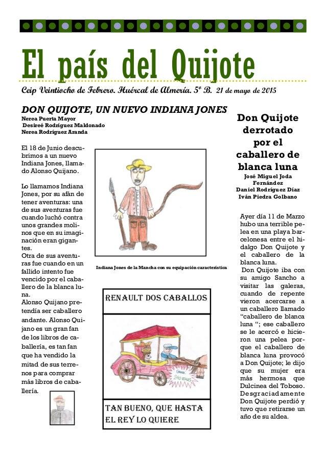 DON QUIJOTE, UN NUEVO INDIANA JONES Nerea Puerta Mayor Desireé Rodríguez Maldonado Nerea Rodríguez Aranda El país del Quij...