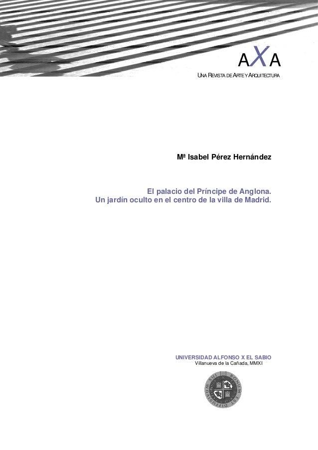 Mª Isabel Pérez Hernández El palacio del Príncipe de Anglona. Un jardín oculto en el centro de la villa de Madrid. UNIVERS...